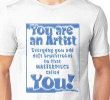 YOU ARE AN ARTIST Unisex T-Shirt
