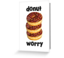 Donut Worry Greeting Card