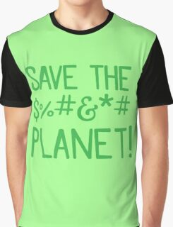 SAVE THE $%#&*# PLANET Graphic T-Shirt
