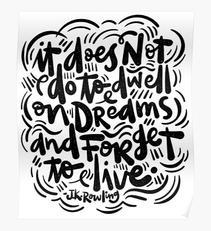do not dwell on dreams... Poster