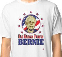 ¡LA RAZA PARA BERNIE! Classic T-Shirt