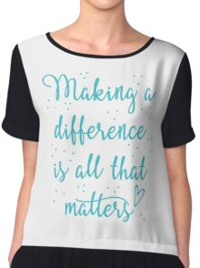 making a difference is all that matters Chiffon Top