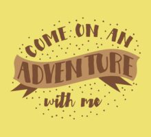 come on an adventure with me Kids Tee