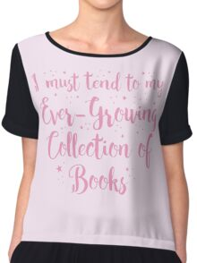 i must tend to my ever-growing collection books Chiffon Top