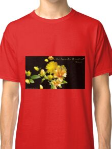 You Have To Grow Classic T-Shirt