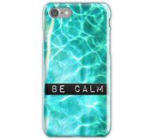 Be Calm iPhone Case/Skin
