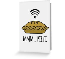 MMM.. PIE FI Greeting Card