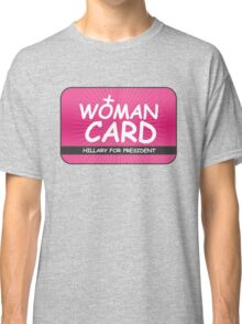 The Woman Card Classic T-Shirt