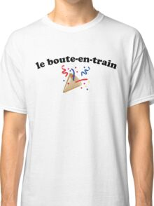 Le boute-en-train Classic T-Shirt