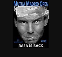 Rafa is back Unisex T-Shirt