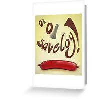 oi oi saveloy Greeting Card