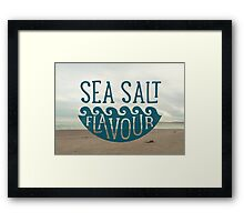 SEA SALT FLAVOUR Framed Print