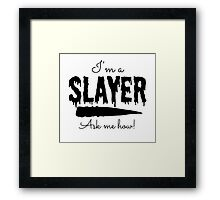 I'm a Slayer Framed Print