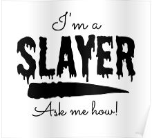 I'm a Slayer Poster