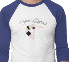 Forever a Gymnast Men's Baseball ¾ T-Shirt
