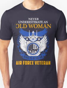 Never Underestimate an Old Woman who is also an Air Force Veteran Unisex T-Shirt