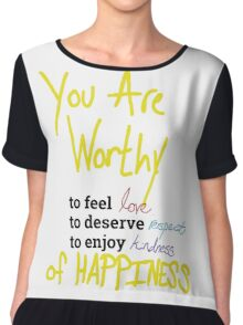 You Are Worthy Chiffon Top