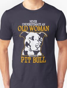 Never Underestimate an Old Woman with a PitBull Unisex T-Shirt