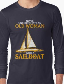 Never Underestimate an Old Woman with a Sailboat T-Shirt