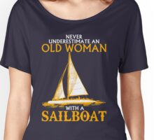 Never Underestimate an Old Woman with a Sailboat Women's Relaxed Fit T-Shirt