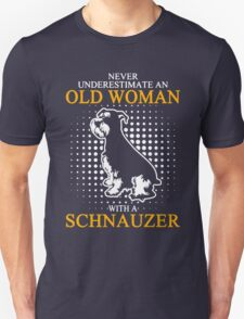 Never Underestimate an Old Woman with a Schnauzer Unisex T-Shirt