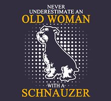 Never Underestimate an Old Woman with a Schnauzer Women's Relaxed Fit T-Shirt
