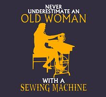 Never Underestimate an Old Woman with a Sewing Machine Women's Relaxed Fit T-Shirt