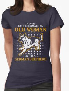 Never Underestimate an Old Woman with a German Shepherd Womens Fitted T-Shirt