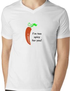 Too Spicy for You Mens V-Neck T-Shirt