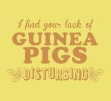 I find your lack of guinea pigs disturbing One Piece - Short Sleeve