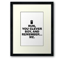 RUN YOU CLEVER BOY - Doctor Who Framed Print