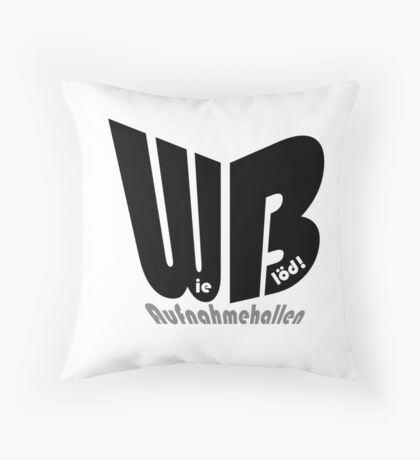 WB - Wie Blöd -Aufnahmehallen Throw Pillow