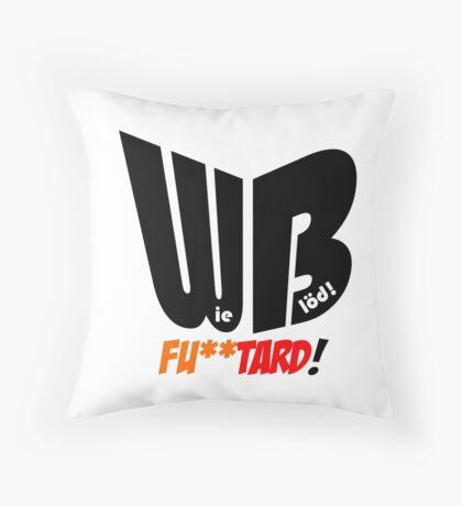 Wie Blöd - Fu**tard! Throw Pillow