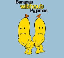 Bananas without Pyjamas??? Unisex T-Shirt