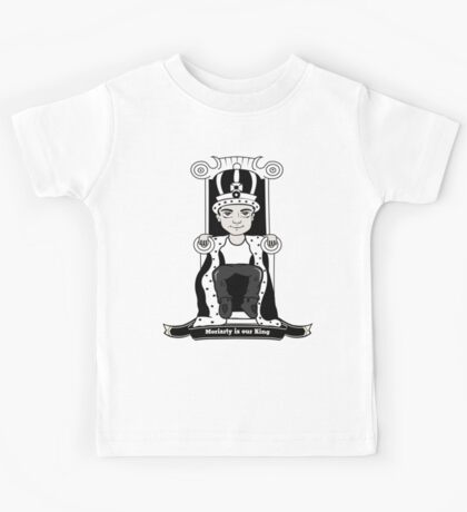 Moriarty is our King (Black and White Version) Kids Tee