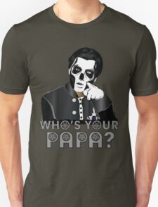 WHO'S YOUR PAPA? - papa 3 - design 4 T-Shirt