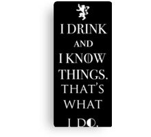I Drink And Know Things Game Canvas Print