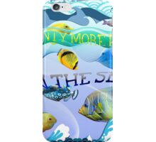 There are plenty more fish in the sea iPhone Case/Skin