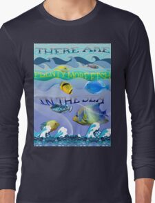There are plenty more fish in the sea T-Shirt