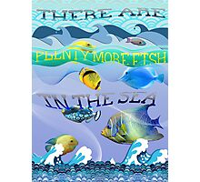 There are plenty more fish in the sea Photographic Print