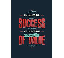 TRY NOT TO BECOME A MAN OF SUCCESS Photographic Print