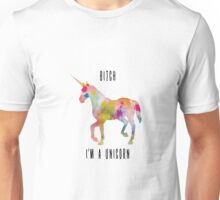 Bitch I'm a unicorn Unisex T-Shirt