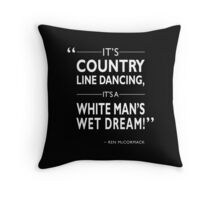 Footloose - A White Man's Wet Dream Throw Pillow