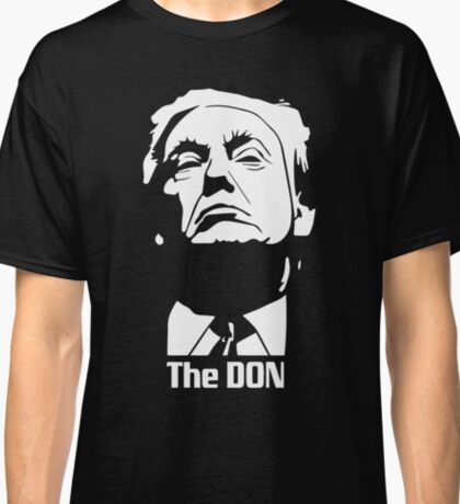 Donald Trump The Don Godfather Classic T-Shirt