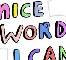 Every nice word Sticker