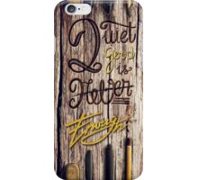 Quiet good is never enough! iPhone Case/Skin