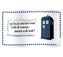 My love for Doctor Who is like the TARDIS Poster