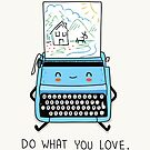 Do what you love by Andres Colmenares