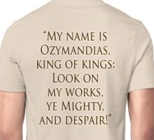 Shelley, Poem, Poet, My name is Ozymandias, king of kings, Look on my works, ye Mighty and despair Unisex T-Shirt