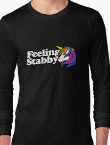 Feeling Stabby Long Sleeve T-Shirt